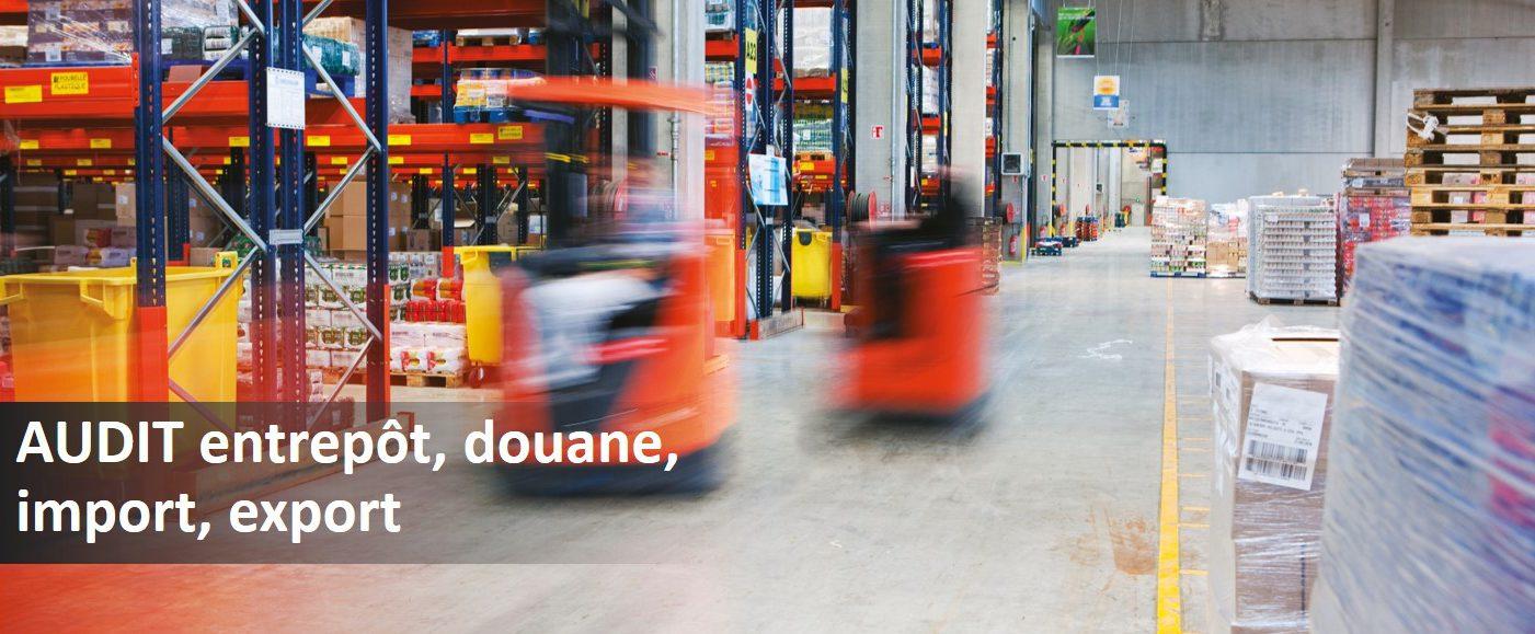 AUDIT entrepôt, douane, import, export